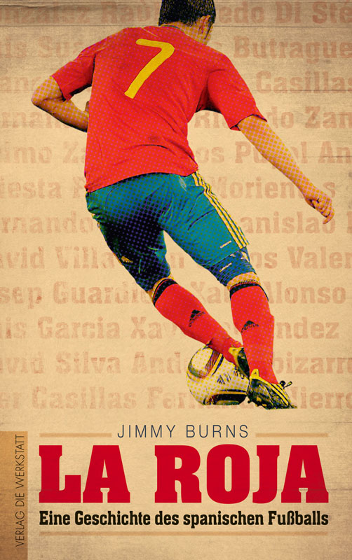 La Roja: Eine Geschichte des spanischen Fußballs