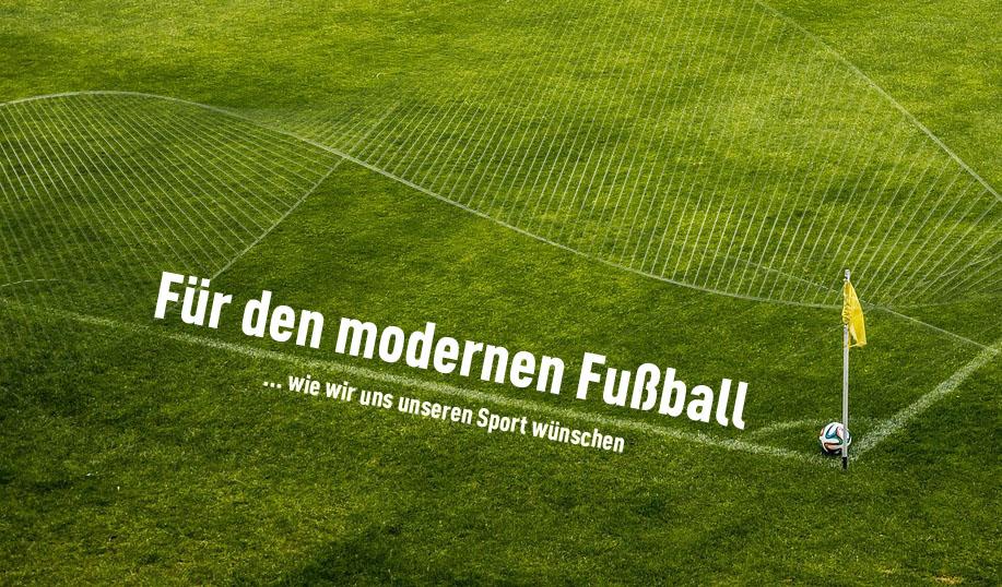 """Unsere Serie: """"Für den modernen Fußball"""""""